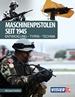 Maschinenpistolen seit 1945 - Entwicklung - Typen - Technik