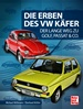 Die Erben des VW Käfer  - Der Lange Weg zu Golf, Passat & Co.