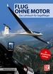 Flug ohne Motor - Das Lehrbuch für Segelflieger