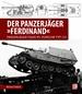 Der Panzerjäger Ferdinand - Panzerjäger Tiger (P), Porsche Typ 131