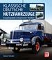 Klassische Deutsche Nutzfahrzeuge  - Enzyklopädie erloschener Marken