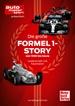 Die große Formel 1-Story von 1950 bis heute - Leidenschaft und Faszination