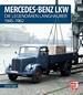 Mercedes-Benz LKW - Die legendären Langhauber 1945-1962