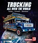 Trucking all over the World - Trucker - Fernweh - Abenteuer