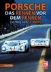 Porsche - Das Rennen vor dem Rennen - Der Weg nach Le Mans
