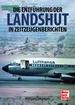 Die Entführung der Landshut - in Zeitzeugenberichten