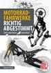 Motorrad-Fahrwerke richtig abgestimmt - Tipps und Tricks vom Profi