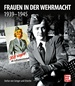 Frauen in der Wehrmacht - 1939-1945