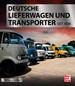 Deutsche Lieferwagen und Transporter - seit 1898