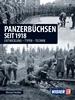 Panzerbüchsen seit 1918 - Entwicklung - Typen - Technik