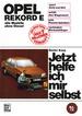 Opel Rekord E (77-82) - alle Modelle ohne Diesel  // Reprint der 7. Auflage 1988