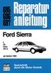 Ford Sierra L / GL / Ghia / XR 4i  ab Herbst 1982 - Reprint der 7. Auflage 1991