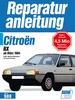 Citroën BX ab März 1984  - 4 Zyk. Benzin-Motoren 1,6- und 1,9-Liter // Reprint der 1. Auflage 1994