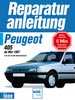 Peugeot 405  ab Mai 1987 - 1.4/1.6/1.9-Liter Benzinmotoren // Reprint der 7. Auflage 1998