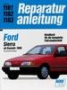 Ford Sierra - ab Baujahr 1989 / Vierzylindermodelle  //  Reprint der 8. Auflage 1993