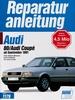 Audi 80 / Audi Coupé ab September 1991 - 4-Zyl.-Benzin-Motoren, 8 u.16 Ventile, 1,6-u. 2,0-Liter // Reprint der 1. Auflage 1994