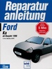 Ford KA  ab Baujahr 1996  - 1.3-Ltr. Benziner, 60 PS  // Reprint der 1. Auflage 1998