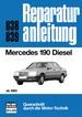 Mercedes 190 Diesel - ab 1983             //  Reprint der 11. Auflage 1990