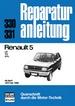 Renault 5 - LS/TS/GTL             ab April 1974 bis 1980          //Reprint der 3. Auflage 1989
