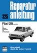 Fiat 128    ab 1976 - C / CL / Spezial / Panorama / 3P / 3P Berlinetta  //  Reprint der 3. Auflage 1985