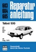 Talbot 1510     ab August 1979 - LS /  GL /  GLS / SX     //  Reprint der 4. Auflage 1982