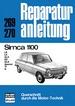 Simca 1100 - LE/LX/GLX/ES/GLS/Special/TI/V  //  Reprint der 6. Auflage 1977