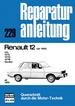Renault 12   ab 1969 - 12L / 12TL / 12TS / 12TR / Gordini  //  Reprint der 10. Auflage 1981