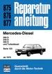 Mercedes-Diesel ab 1979 - 200D/249D/300D und Turbodiesel Serie 123 // Reprint dr 6. Auflage 1987