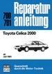 Toyota Celica 2000   ab Juli 1981 - Reprint der 12. Auflage 1983