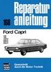 Ford Capri  - 1300/1500/1700GT/200GT/2300GT/2600GT  // Reprint der 4. Auflage 1975