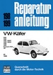 VW Käfer  ab 1968 - 1200/1300/1302/302S/1303/1303S/15000/1600/Karmann Ghia/181 //Reprint der 3. Auflage 1989