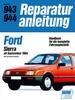 Ford Sierra  ab September 1984 - Vierzylindermodelle  //  Reprint der 5. Auflage 1989