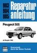 Peugeot 505 - Ab Baujahr 1982  //  Reprint der 3. Auflage 1988