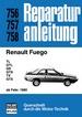 Renault Fuego  ab Februar 1980 - TL/GTL/GS/GTS/TX/GTX  //  Reprint der 1. Auflage 1985