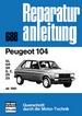 Peugeot 104  ab 1981 - GL/GR/SR/S/Z/ZR/ZS  //  Reprint der 7. Auflage 1983