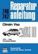 Citroen Visa 1979 - 1984 - Visa/ Visa Super E/X / Visa II L/E/X/ Visa DT / Visa Chrono / Visa 11 E/11 RE // Reprint der 1, Aufl. 1984
