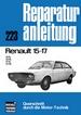 Renault 15-17 - 15TL/15TS/17TL/17TS  //  Reprint der 4. Auflage 1975