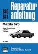 Mazda 626      ab 1982 - ohne Einspritzung/1,6- und 1,0 Liter  // Reprint der 2. Auflage 1988