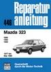 Mazda 323 - 1977 bis Mai 1980 / 1000 / 1300 / 1400 // Reprint der 1. Auflage 1986
