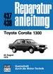 Toyota Corolla 1300 - ab August 1979  //  Reprint der 5. Auflage 1981