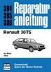 Renault 30 TS - ab März 1975  //  Reprint der 8. Auflage 1980