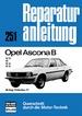 Opel Ascona B       ab August 1975 bis November 1977 - 12S/16/16S/19S    //    Reprint der 2. Auflage 1987