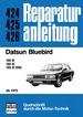Datsun Bluebird - ab 1979  / 160B/180B/180B SSS   //  Reprint der 3. Auflage 1981