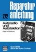 Autoradio und Autotelefon - Einbau und Entstörung //  Reprint der 11. Auflage 1977