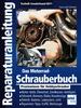 Das Motorrad-Schrauberbuch - Praxiswissen für Hobbyschrauber