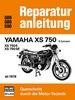 Yamaha XS 750 - XS 750 E - XS 750 SE - 3 Zylinder ab 1978 / Reprint der 9. Auflage 1980