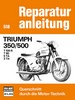 Triumph 350/500 - T 100 R / T 90 / 5 TA / 3 TA  //  Reprint der 12. Auflage 1977