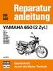 Yamaha 650 (2 Zyl.) ab 1970  - XS1/XS1B/XS2/TX650/TX650A/XS650/XS650B/XS650C/XS650D // Reprint der 7. AUflage 1985