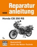 Honda CB 250 RS  ab 1980 - Reprint der 5. Auflage 1983