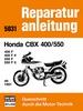 Honda CBX 400/550 ab 1981 - 400F / 400 FII / 550 F / 550 F II // Reprint der 3. Auflage 1986